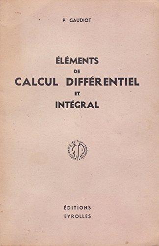 Eléments de calcul différentiel et intégral par P. Gaudiot
