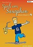 Spaß am Saxophon: Die Einsteigerschule. Ausgabe für Alt-Sax (inkl. Audio-CD) Lehrbuch für Altsaxophon. Musiknoten.