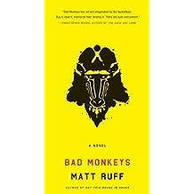 [Bad Monkeys] (By: Matt Ruff) [published: August, 2008]