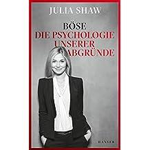 Böse: Die Psychologie unserer Abgründe