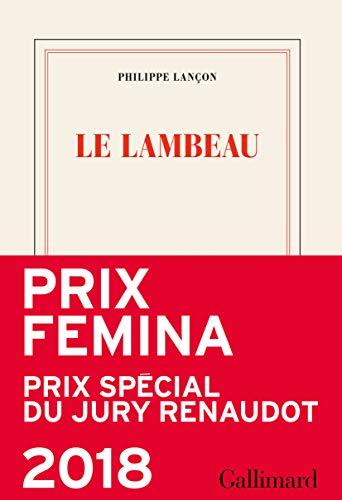 Le lambeau (Blanche) par Philippe Lançon