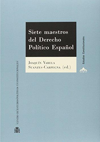Siete maestros del Derecho Público español por Joaquín (ed.) Varela Suanzes-Carpegna