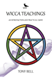 Wicca Teachings - An Introduction and Practical Guide (English Edition)