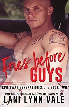 Fries Before Guys (SWAT Generation 2.0 Book 2) (English Edition) van [Vale, Lani Lynn]