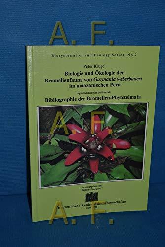 Biologie und Ökologie der Bromelienfauna von Guzmania weberbauerei im amazonischen Peru: Bibliographie der Bromelien-Phytotelmata (Biosys an Ecology Series, Band 2)