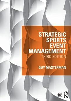 Strategic Sports Event Management: Third edition par [Masterman, Guy]