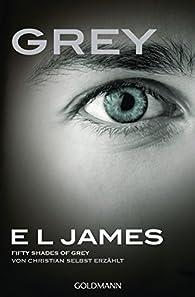 Grey - Fifty Shades of Grey Von Christian Selbst Erzahlt par E.L. James
