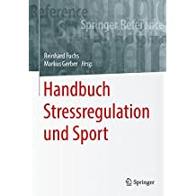 Handbuch Stressregulation und Sport (Springer Reference Psychologie)