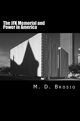 The JFK Memorial and Power in America: Renowned architect Philip Johnson's enigmatic memorial to JFK, in Dallas, Texas, steeped in controversy, brings ... shaped John Kennedy's Presidency and America.