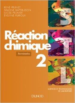 SCIENCES ET TECHNOLOGIE DE LABORATOIRE TERMINALES REACTION CHIMIQUE. Tome 2 de Simone Bapt-Budon,Ren Prunet,Lucile Prunier ( 12 octobre 1995 )