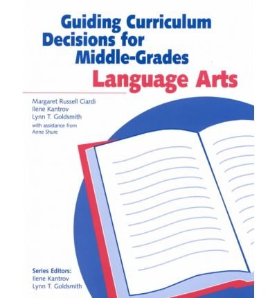 [(Guiding Curriculum Decisions for Middle-Grades Language Arts)] [Author: Goldsmith] published on (September, 2001)
