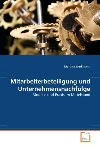 Mitarbeiterbeteiligung und Unternehmensnachfolge: Modelle und Praxis im Mittelstand