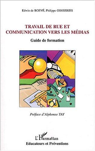 Travail de rue et communication vers les médias : Guide de formation