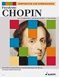 Frédéric Chopin: Ein Streifzug durch Leben und Werk für Klavier mit Bleistift -- beliebte leichte Originalstücken und Bearbeitungen herausgegeben von Hans-Günter Heumann (Noten/sheet music)