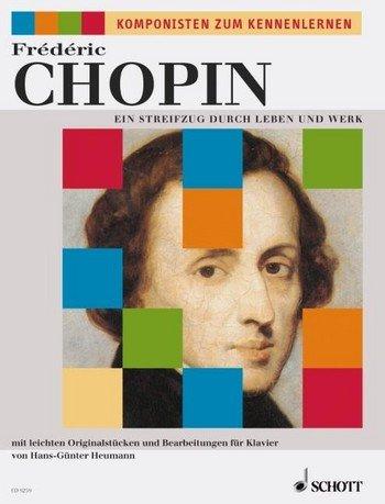 Frédéric Chopin: Ein Streifzug durch Leben und Werk für Klavier mit Bleistift -- beliebte leichte Originalstücken und Bearbeitungen herausgegeben von Hans-Günter Heumann (Noten/sheet music) Er Ist Mein Meister
