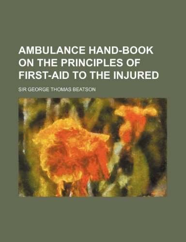 Ambulance hand-book on the principles of first-aid to the injured