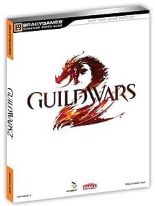 Guide Guild Wars 2 [version française intégrale]
