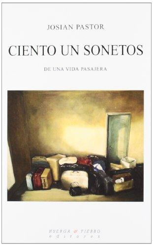 Ciento un sonetos: De una vida pasajera (Poesía) por José Antonio Pastor Sánchez