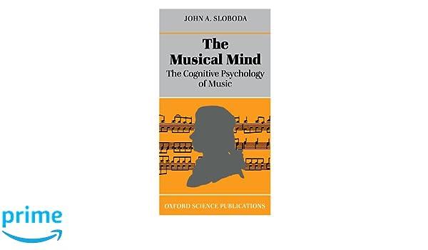 The musical mind the cognitive psychology of music oxford the musical mind the cognitive psychology of music oxford psychology series amazon john a sloboda fremdsprachige bcher fandeluxe Images