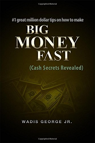 #1 Great Million Dollar Tips on How to Make Big Money Fast: Cash Secrets Revealed