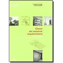 Claves del construir arquitectónico. Tomo II: Elementos del exterior, la estructura y la compartimentación