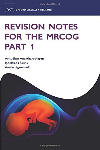 Revision Notes for the MRCOG Part 1 (Oxford Specialty Training: Revision Texts) by Arisudhan Anantharachagan (2011-09-25)