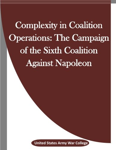 Complexity in Coalition Operations: The Campaign of the Sixth Coalition Against Napoleon