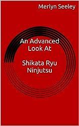 An Advanced Look At Shikata Ryu Ninjutsu (English Edition)