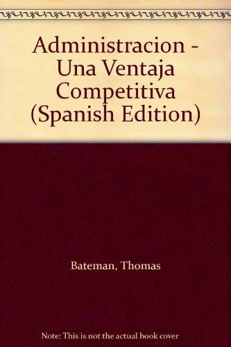 Descargar Libro Administracion - Una Ventaja Competitiva de Thomas Bateman