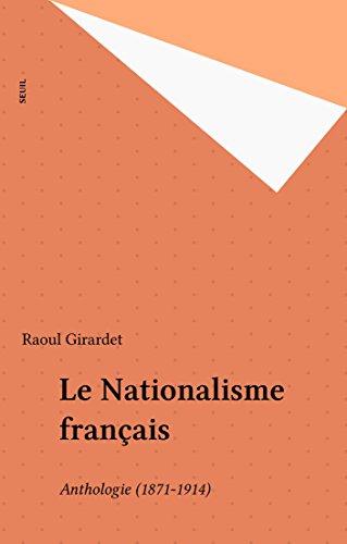 Le Nationalisme franais: Anthologie (1871-1914)
