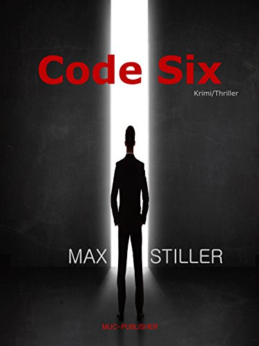 Buchseite und Rezensionen zu 'Code Six' von Max Stiller