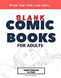Blank Comic Books For Adults: Draw Your Own Love and Happiness Story in 1 Book (8.5' x 11') Variety Templates LARGE