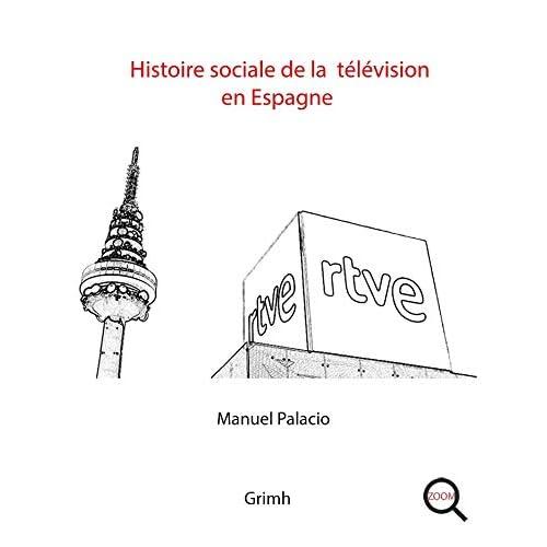 Histoire Sociale de la Television en Espagne