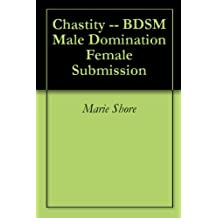 Chastity -- BDSM Male Domination Female Submission