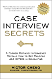 Case Interview Secrets: A Former McKinsey Interviewer Reveals How to Get Multiple Job Offers in Consulting (English Edition)