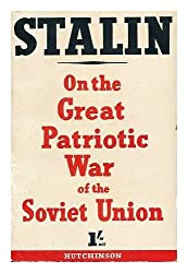 On the Great Patriotic War of the Soviet Union : Speeches, Orders of the Day, and Answers to Foreign Press Corespondents / by Marshal Stalin
