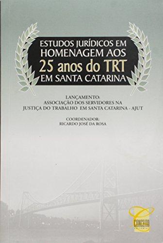 Estudos Jurídicos em Homenagem aos 25 Anos do TRT
