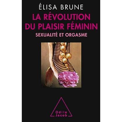 La Révolution du plaisir féminin: Sexualité et orgasme (OJ.PSYCHOLOGIE)