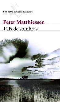 País de sombras par Peter Matthiessen