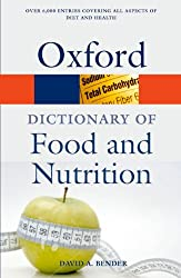 A Dictionary of Food and Nutrition (Oxford Paperback Reference)