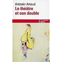 Le Théâtre et son double / Le Théâtre de Séraphin