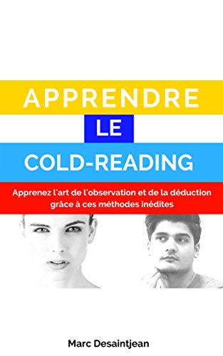 APPRENDRE LE COLD-READING : L'art de l'observation et de la déduction