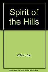 Spirit of the Hills by Dan O'Brien (1989-08-24)
