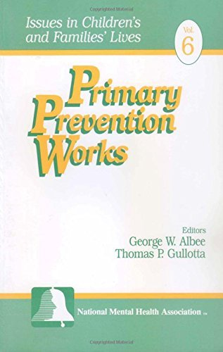 Primary Prevention Works (Issues in Children's and Families' Lives) by George W. Albee (1996-12-11)