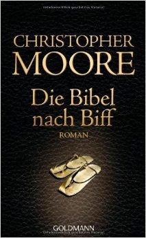 Die Bibel nach Biff: Roman ( 21. November 2011 )