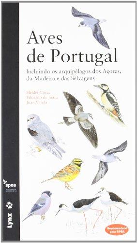 Aves de Portugal: Incluindo os arquipélagos dos Açores, da Madeira e das Selvagens por Helder Costa