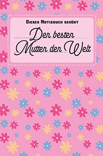 Dieses Notizbuch gehört: der besten Mutter der Welt - linierte Seiten mit Inhaltsverzeichnis, ca. A5 (6 x 9 inch)
