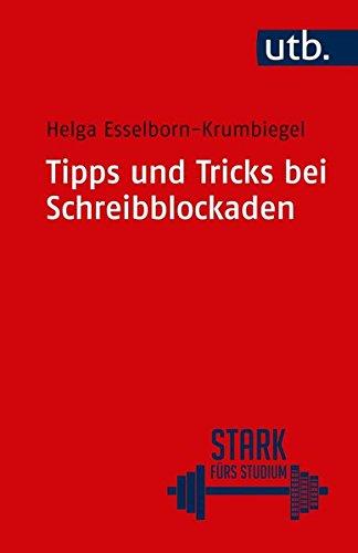 Tipps und Tricks bei Schreibblockaden (UTB S (Small-Format)) PDF Books