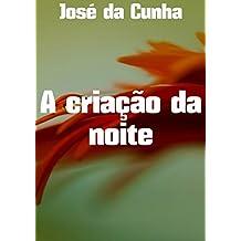 A criação da noite (Portuguese Edition)