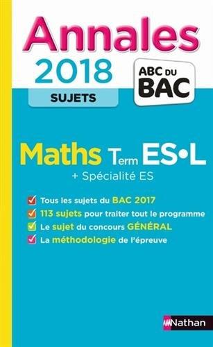 Annales ABC du BAC 2018 Maths Term ES L + Spcialit ES